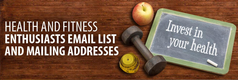 Health and Fitness Enthusiasts Email List